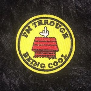 """I'm through being cool"" iron on patch"